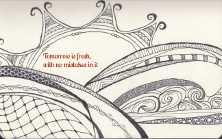 Tomorrow is fresh with no mistakes in it -Miss Stacy (Anne of Green Gables)