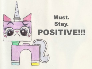must stay positive